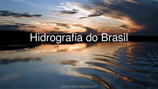 Hidrografia do Brasil      geocontexto.blogspot.com
