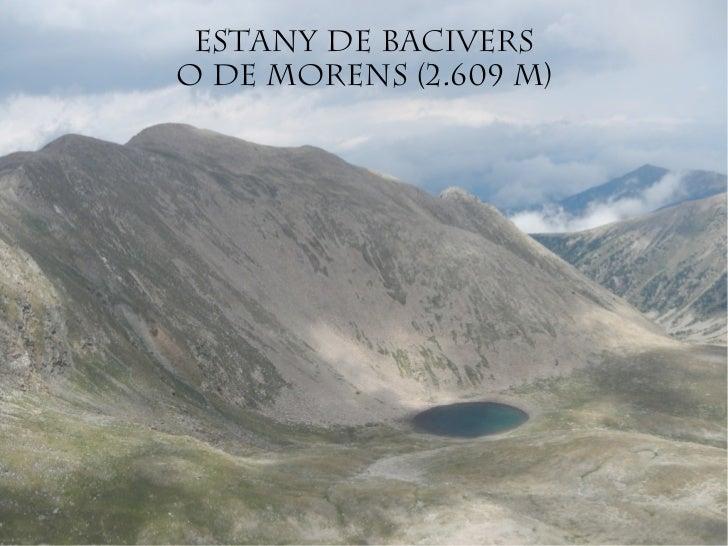 Estany de Bacivers o de Morens (2.609 m)