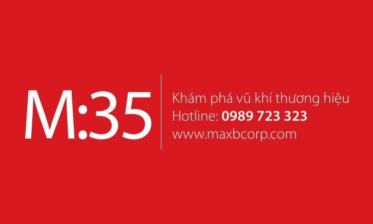 M:35   Khám phá vũ khí thương hiệu       Hotline: 0989 723 323       www.maxbcorp.com
