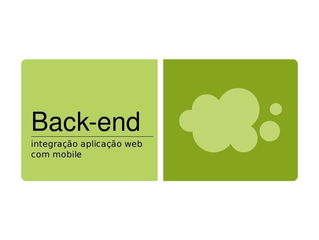 Back-endintegração aplicação webcom mobile