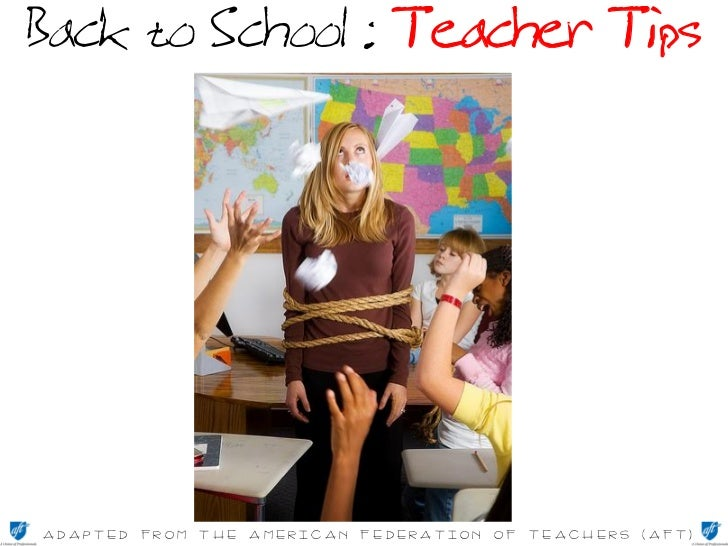 Back to School : Teacher Tips     ** Adapted from the American Federation of Teachers (AFT)**