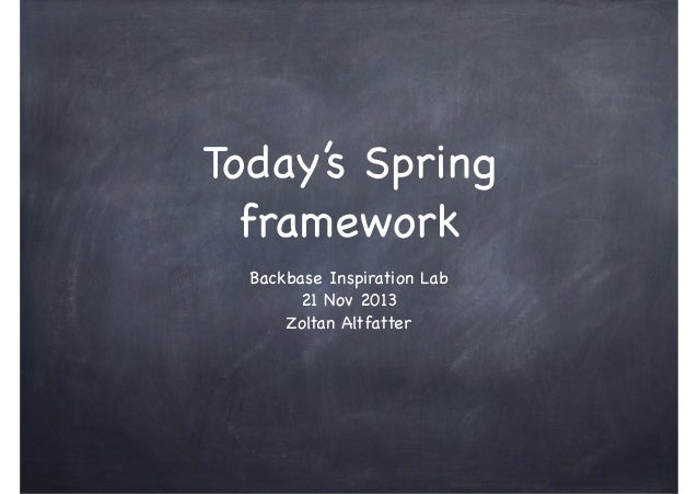 Today's Spring framework