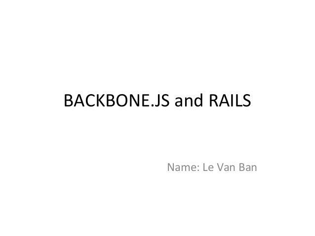 Backbone.js and rails - BanLV