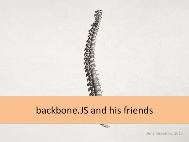 backbone.JS and his friends Dima Tarasenko, 2013