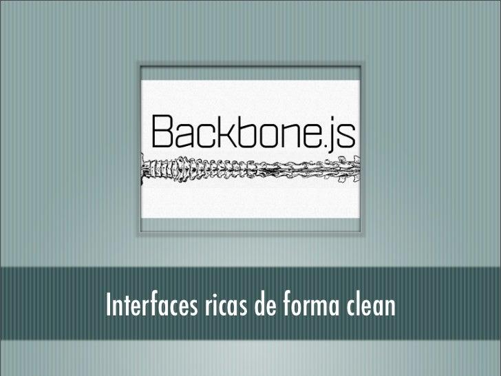 Interfaces ricas de forma clean