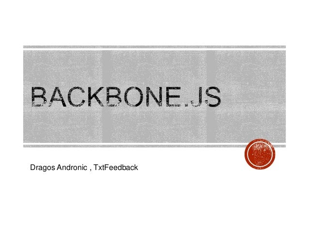 Backbone.js - Dragos Andronic
