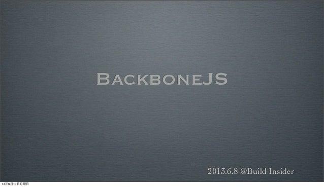 Backbonejs @BuildInsiderOffline #1