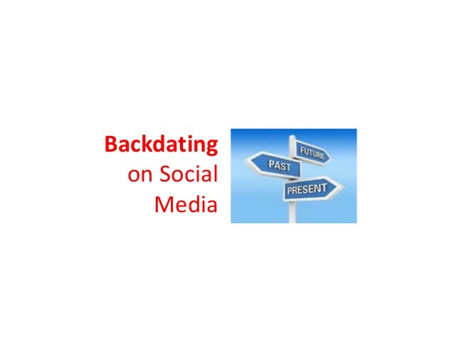 Backdating on Social Media