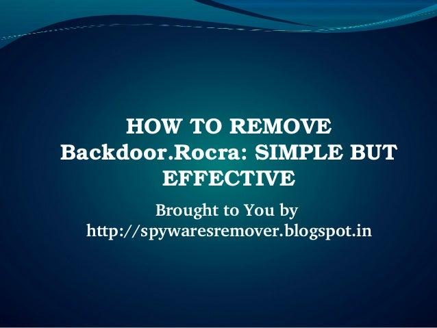 HOWTOREMOVEBackdoor.Rocra:SIMPLEBUT        EFFECTIVE           BroughttoYouby  http://spywaresremover.blogspot.in