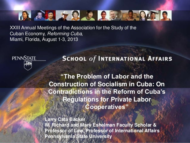 """The Problem of Labor and the Construction of Socialism in Cuba: On Contradictions in the Reform of Cuba's Regulations for..."