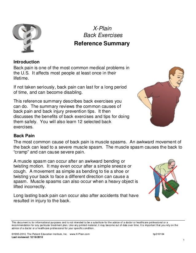 X-Plain Back Exercises Reference Summary Introduction Back pain is one of the most common medical problems in the U.S. It ...