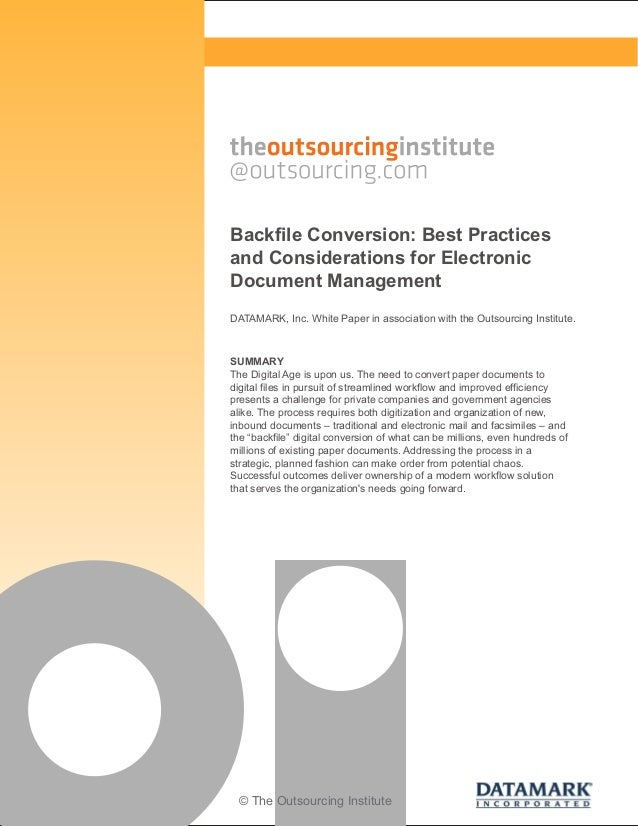 Backfile Conversion: Best Practices and Considerations for Electronic Document Management DATAMARK, Inc. White Paper in as...