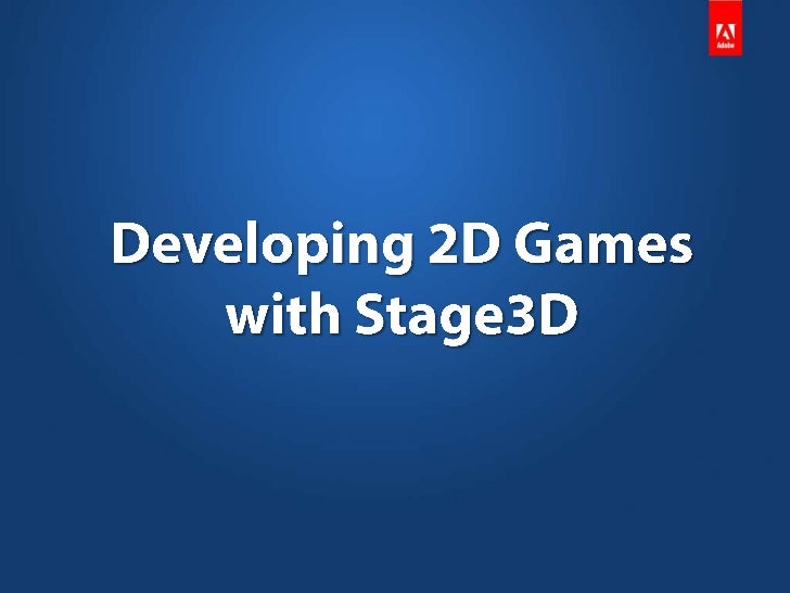 Developing 2D Games with Stage3D