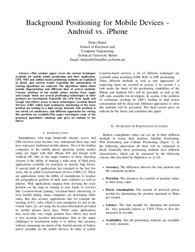Background Positioning for Mobile Devices Android vs. iPhone Denis Huber School of Electrical and Computer Engineering Tec...