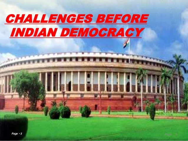 the challenges before indian democracy The challenges of global terrorism,  the torchbearer of democracy  challenges before defence.