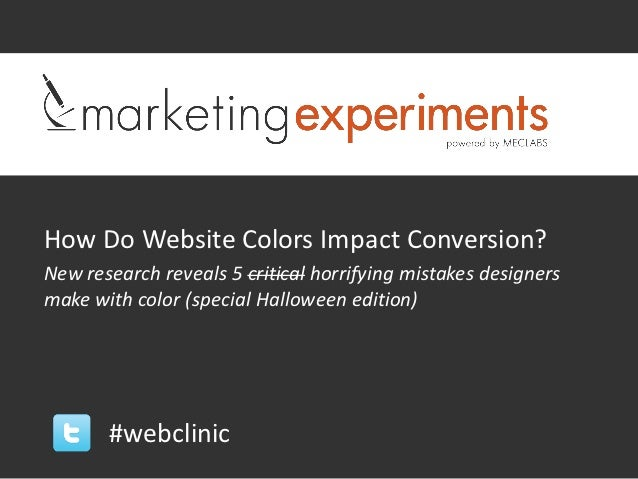 How Do Website Colors Impact Conversion?New research reveals 5 critical horrifying mistakes designersmake with color (spec...