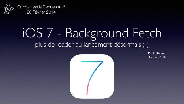 CocoaHeads Rennes #16: Background Fetch