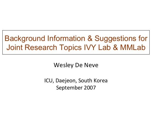 Background Information & Suggestions for Joint Research Topics IVY Lab & MMLab