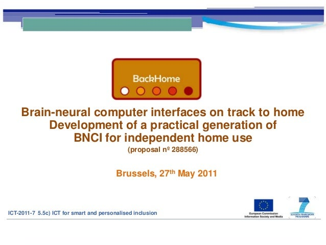 Brain-neural computer interfaces on track to homeDevelopment of a practical generation ofBNCI for independent home use(pro...