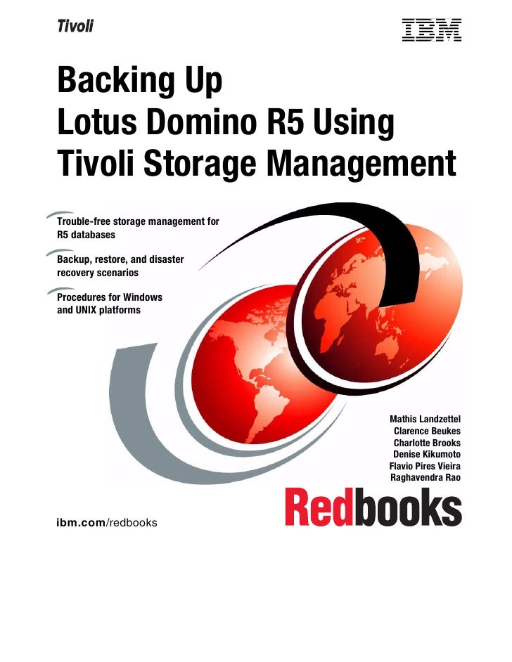 Backing UpLotus Domino R5 UsingTivoli Storage ManagementTrouble-free storage management forR5 databasesBackup, restore, an...