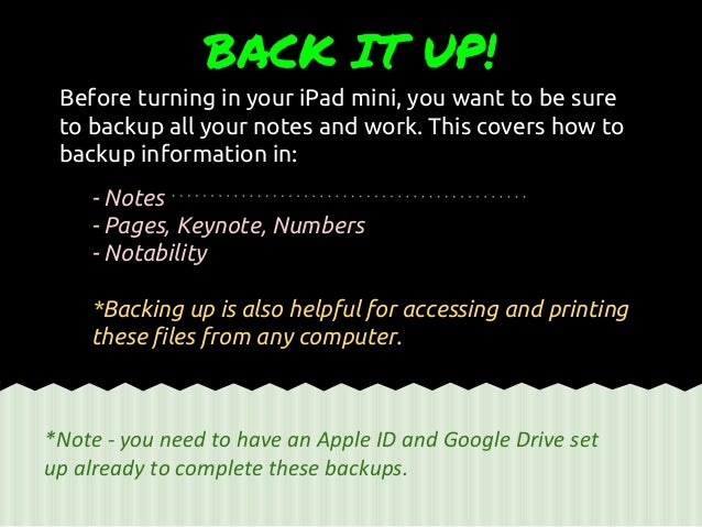 Before turning in your iPad mini, you want to be sure to backup all your notes and work. This covers how to backup informa...