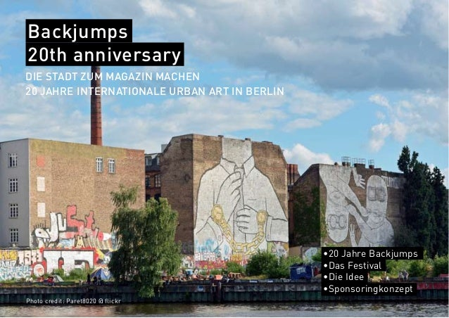 DIE STADT ZUM MAGAZIN MACHEN 20 JAHRE INTERNATIONALE URBAN ART IN BERLIN Backjumps 20th anniversary •20 Jahre Backjumps •D...