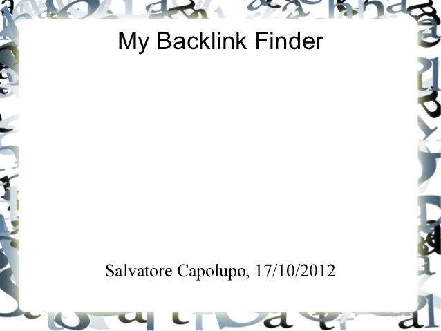 My Backlink FinderSalvatore Capolupo, 17/10/2012