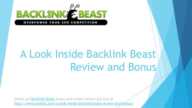 A Look Inside Backlink Beast              Review and BonusCheck out Backlink Beast bonus and review before you buy athttp:...