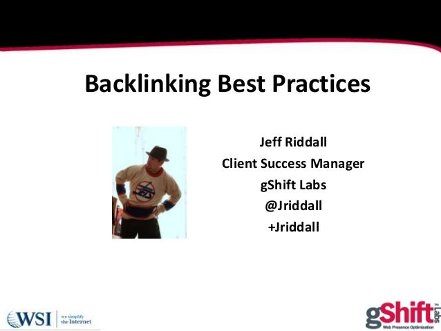 London | 20–24 Feb, 2012 | #seslondonJeff RiddallClient Success ManagergShift Labs@Jriddall+JriddallBacklinking Best Pract...