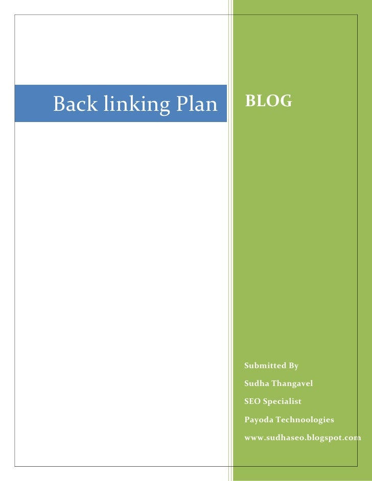 BLOGSubmitted By Sudha ThangavelSEO Specialist  Payoda Techno0logieswww.sudhaseo.blogspot.comBack linking Plan   <br />BLO...