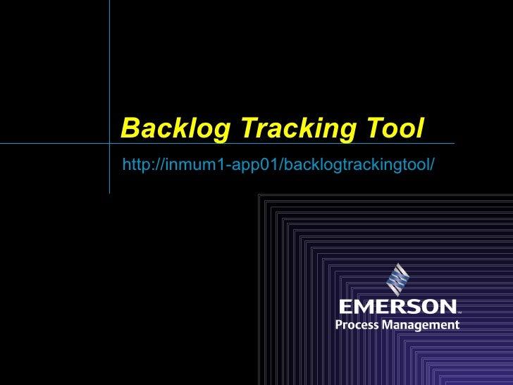 Backlog Tracking Tool http://inmum1-app01/backlogtrackingtool/