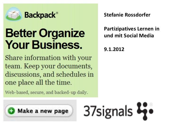 Stefanie RossdorferPartizipatives Lernen inund mit Social Media9.1.2012