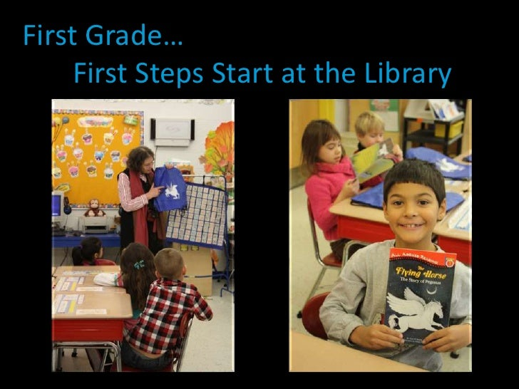 First Grade…<br />       First Steps Start at the Library<br />