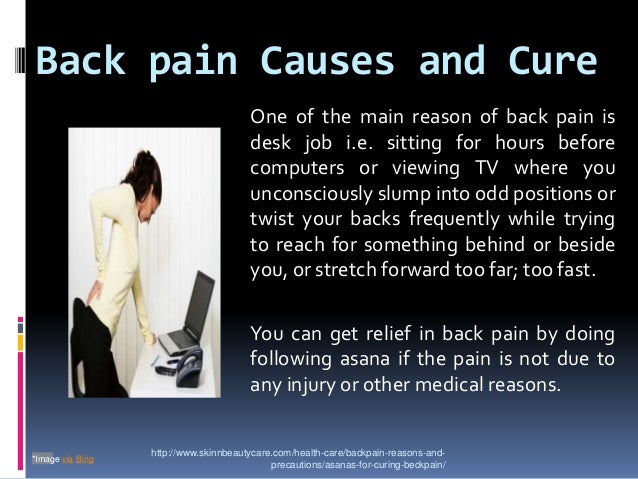 Back pain Causes and Cure http://www.skinnbeautycare.com/health-care/backpain-reasons-and- precautions/asanas-for-curing-b...