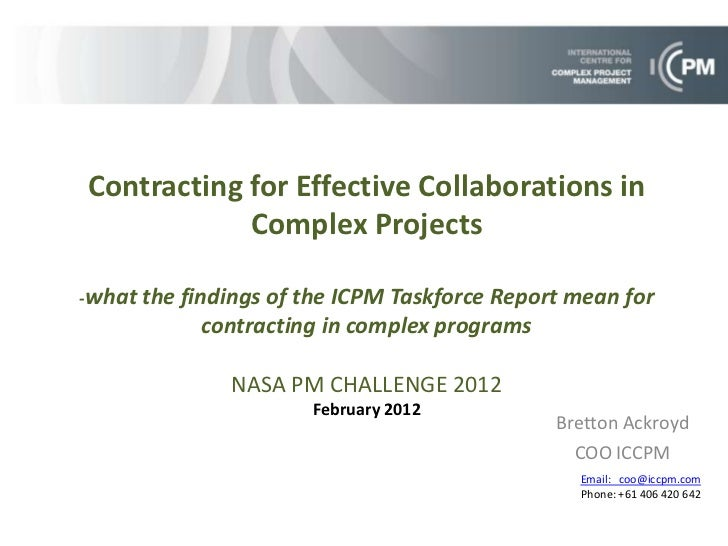 Contracting for Effective Collaborations in            Complex Projects-what the   findings of the ICPM Taskforce Report m...