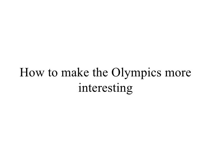 How to make the Olympics more interesting