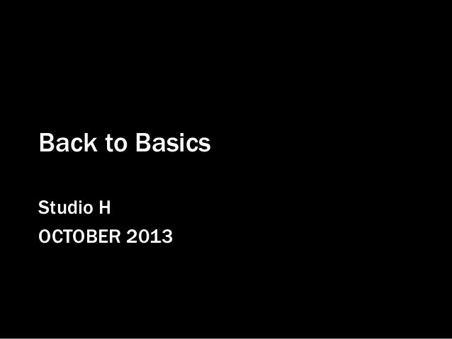 Back to Basics Studio H OCTOBER 2013