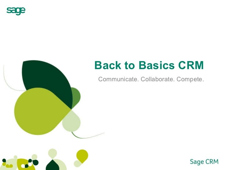 Back to Basics CRM Communicate. Collaborate. Compete.