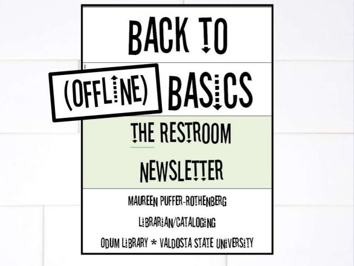 Back to (Offline) Basics: The Supremacy of the Restroom Newsletter