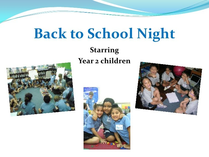 Back to School Night<br />Starring <br />Year 2 children<br />