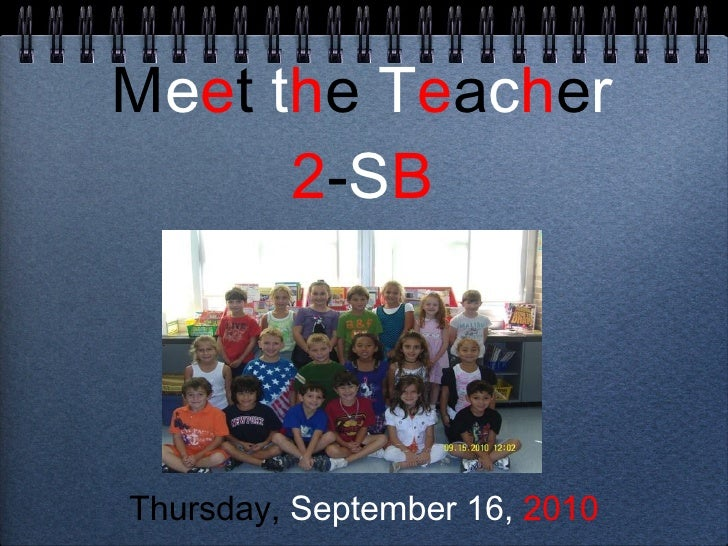 M e e t   t h e  T e a c h e r 2 - S B <ul><li>Thursday,  September 16,  2010 </li></ul>