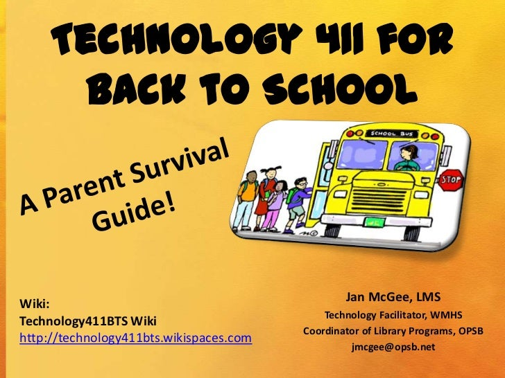 Technology 411 for       Back to SchoolWiki:                                            Jan McGee, LMS                    ...