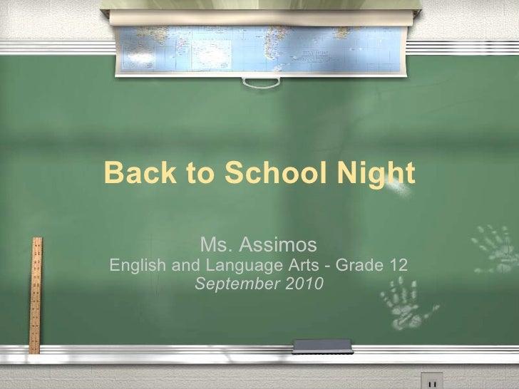 Back to School Night Ms. Assimos English and Language Arts - Grade 12 September 2010