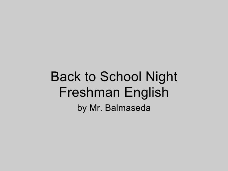 Back to School Night Freshman English by Mr. Balmaseda