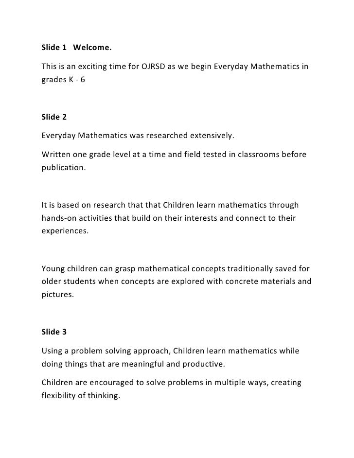 Slide 1   Welcome.  <br />This is an exciting time for OJRSD as we begin Everyday Mathematics in grades K - 6 <br />Slide ...