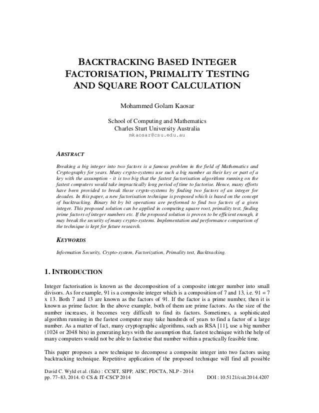 BACKTRACKING BASED INTEGER FACTORISATION, PRIMALITY TESTING AND SQUARE ROOT CALCULATION Mohammed Golam Kaosar School of Co...