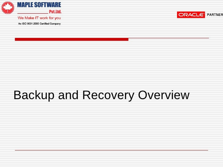 Backup and Recovery Overview