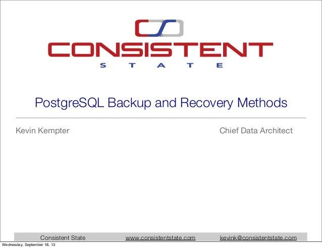 Kevin Kempter PostgreSQL Backup and Recovery Methods @ Postgres Open