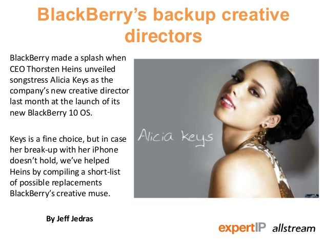 BlackBerry's backup creative                directorsBlackBerry made a splash whenCEO Thorsten Heins unveiledsongstress Al...