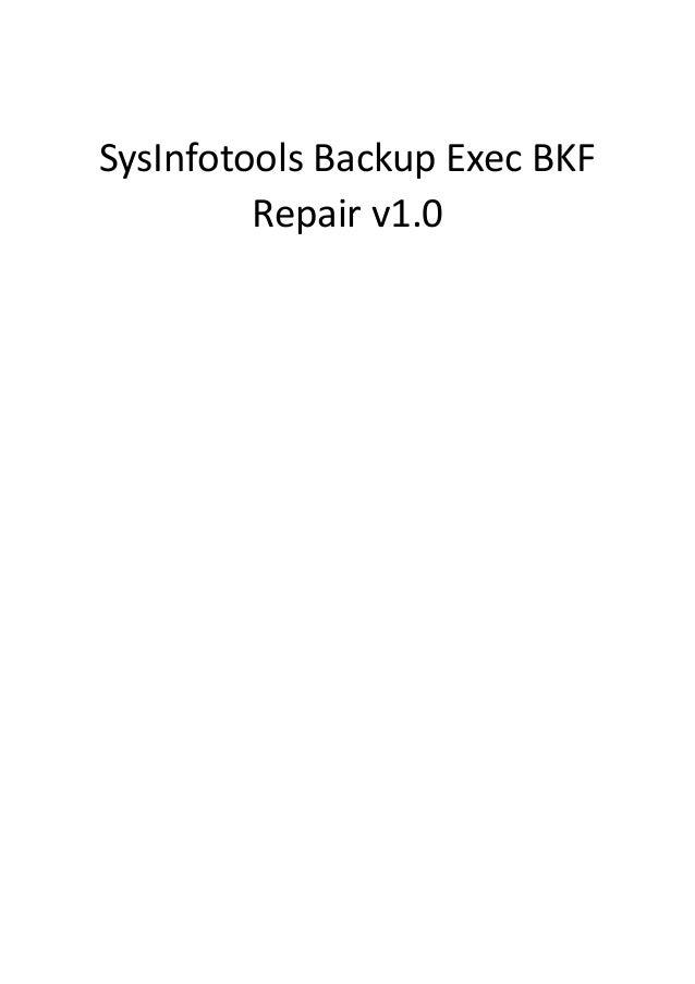 SysInfotools Backup Exec BKF         Repair v1.0